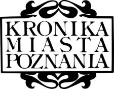 Kronika Miasta Poznania: miesięcznik poświęcony sprawom kulturalnym stoł. m. Poznania: organ Towarzystwa Miłośników Miasta Poznania 1926.01.31 R.4 Nr1