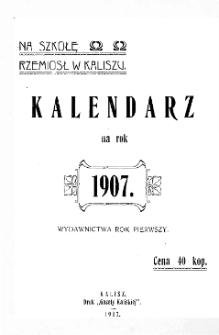 Kalendarz na Szkołę Rzemiosł w Kaliszu na rok 1907
