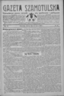 Gazeta Szamotulska: niezależne pismo narodowe, społeczne i polityczne 1933.03.14 R.12 Nr31