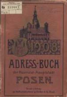 Adressbuch der Provinzial-Hauptstadt Posen. 1908