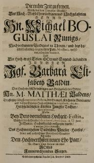 Die rechte Zeit zu freyen Welche bey dem Heyraths-Wechsel des [...] Michael Boguslai Ruttigs [...] Predigers in Thoren [...] und [...] Barbara Elisabeth Baldin, des [...] Matthaei Baldens Treufleitzig-längst-meritirten Pastoris, der Evangel. Kirchen in Birnbaum [...] Tochter, Bestens observiret, wolte bey Dero vornehmen Hochzeit-Festin, welches [...] Anno 1721 d. 17 Junii in Thoren [...] vollzogen wurde, in wenigen Zeilen entwerffen [...] treuer und auffrichtiger Freund und Gevatter [...]