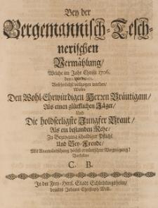 Bey der Bergemannisch=Teschnerischen Vermählung welche Im Jahre Christi 1706. den 2 Novembris [...] vollzogen worden [...]