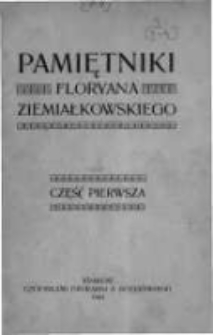 Pamiętniki Floryana Ziemiałkowskiego: część pierwsza