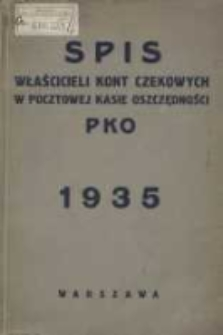 Spis Właścicieli Kont Czekowych w Pocztowej Kasie Oszczędności: według stanu z dnia 30 września 1934 r.