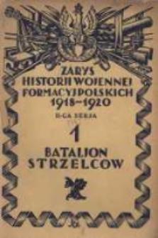 Zarys historji wojennej 1-go Bataljonu Strzelców (B. Bataljonu Szturmowego kapitana Maczka przy 1-ej Dywizji Jazdy)