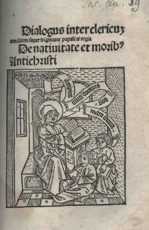 Dialogus inter clericum et militem super dignitate papali et regia. - Compendium de vita Antichristi