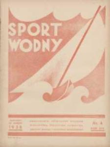 Sport Wodny: dwutygodnik poświęcony sprawom wioślarstwa, żeglarstwa, pływactwa, turystyki wodnej i jachtingu motorowego 1938.03 R.14 Nr4