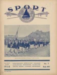 Sport Wodny: dwutygodnik poświęcony sprawom wioślarstwa, żeglarstwa, pływactwa, turystyki wodnej i jachtingu motorowego 1938.05 R.14 Nr7