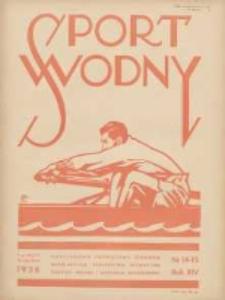 Sport Wodny: dwutygodnik poświęcony sprawom wioślarstwa, żeglarstwa, pływactwa, turystyki wodnej i jachtingu motorowego 1938.08 R.14 Nr14-15