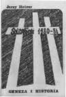 Solidarność 1980-1981. Geneza i historia. Część 1