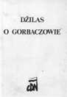 Dżilas o Gorbaczowie. Rozmowa George'a Urbana z Milovanem Dżilasem