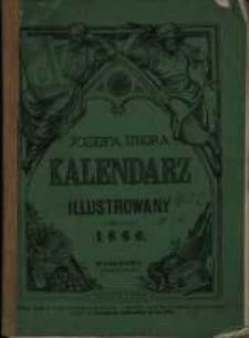 Józefa Ungra Kalendarz Warszawski Popularno-Naukowy Illustrowany na rok zwyczajny 1866 który ma dni 365