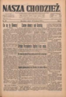 Nasza Chodzież: dziennik poświęcony obronie interesów narodowych na zachodnich ziemiach Polski 1933.04.29 R.4 Nr99