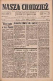 Nasza Chodzież: dziennik poświęcony obronie interesów narodowych na zachodnich ziemiach Polski 1933.11.19 R.4 Nr267