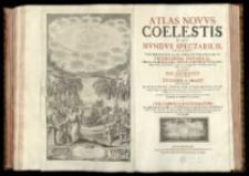 Atlas novus coelestis in quo mundus spectabilis, et in eodem tam errantium qvam inerrantium stellarum phoenomena notabilia, circa ipsarum lumen, figuram, faciem, motum, eclipses, occultationes, transitus, magnitudines, distantias, aliaqve secundum Nic. Copernici et ex parte Tychonis de Brahe hipothesin, nostri intuitu, specialiter, respectu vero ad apparetias planetarum indagatu possibiles, e planetis primariis, et e luna habito, generaliter, e celeberrimorum astronomorum observationibus graphice descripta exhibentur