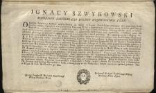 [Inc.:] Ignacy Szwykowski Marszałek Konfederacyi Wolney Wojewodztwa Wilen: O każdym Szlachcicu Polskim niewchodzącym do Partyi w Seymie... [Expl.:] ...a szczegulniey we dni Niedzielne i Swięte czytaniem ogłaszać powinni. Dan w Wilnie. R. 1792. Mca Czerwca 30. dnia [...]