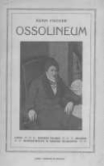 Zakład Narodowy Imienia Ossolińskich (Ossolineum) 1817-1917