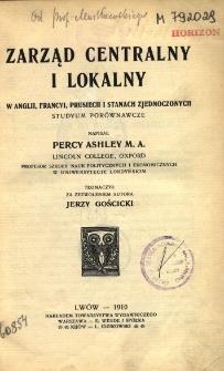 Zarząd centralny i lokalny w Anglii, Francyi, Prusiech i Stanach Zjednoczonych