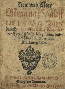 New und Alter Almanach auff das 1599 Jahr durch Bernardum Kracker der Freyen Kunste Magistrum und Philosophiae Doctorem zu Krackaw gestellet