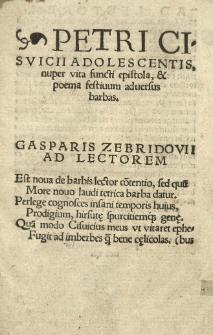 Petri Cisvicii adolescentis, nuper vita functi epistola et poema festivum adversus barbas [...]