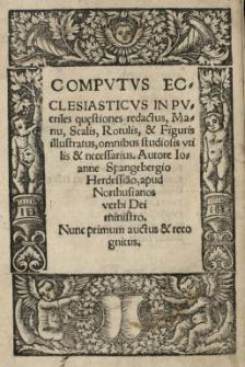 Computus ecclesiasticus in pueriles questiones redactus [...] figuris illustratus [...] Nunc primum auctus et recognitus