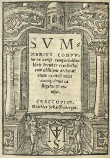 Summarius computus ex varijs computualibus libris [...] recollectus [...] denuo castigatus et revisus