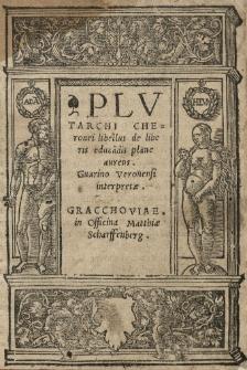 Plutarchi Cheronei libellus de liberis educa[n]dis plane aureus. Guarino Veronensi interpretae