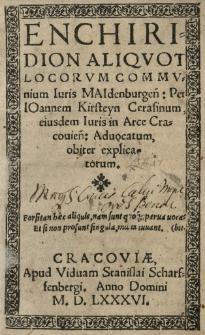 Enchiridion aliquot locorum communium Iuris Maydenburgensis per Joannem Kirsteyn Cerasinum [...]