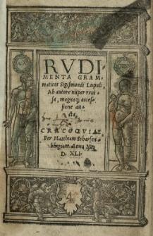 Rudimenta grammatices Sigismundi Lupuli. Ab autore nuper revisa, magnaque accessione aucta