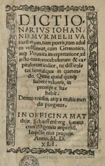 Dictionarius Iohannis Murmelli variaru[m] rerum [...] cum Germanica atque Polonica interpretatione, adiecto [...] indice [...]
