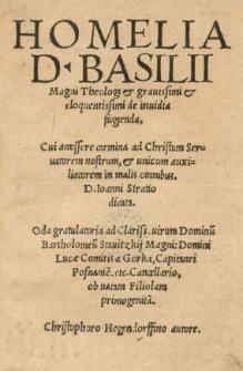 Homelia [...] Basilii Magni [...] de invidia fugienda, cui accessere carmina ad Christum [...] Joanni Stratio dicata. Oda gratulatoria ad [...] Bartholomeum Stavitzkij [...] Christophoro Hegendorffino autore