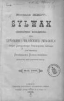 Sylwan: czasopismo miesięczne dla leśników i właścicieli ziemskich: organ Galicyjskiego Towarzystwa Leśnego 1906 R.24 Z.1-12
