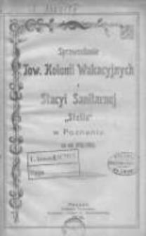 """Sprawozdanie Towarzystwa Kolonii Wakacyjnych i Stacyi Sanitarnej """"Stella"""" w Poznaniu za rok 1902/1903"""