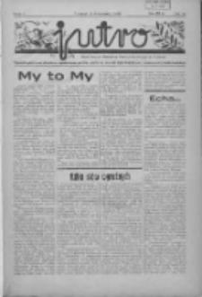 Jutro: organ Związku Weteranów Powstań Narodowych R.P. 1914/19: tygodnik poświęcony aktualnym zagadnieniom polskim, oparty na ideologji niepodległościowej i powstańczej Polski Zachodniej 1936.09.06 R.1 Nr1a