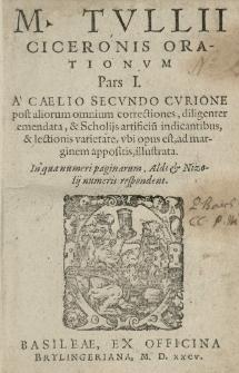[...] Orationum Pars I a Caelio Secundo Curione [...] emendata et scholijs illustrata [...]