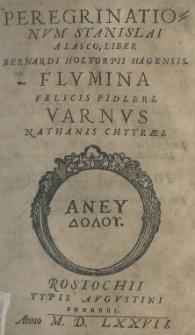 Peregrinationum Stanislai a Lasco, Liber Bernardi Holtorpii [...]