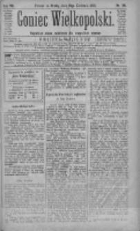 Goniec Wielkopolski: najtańsze pismo codzienne dla wszystkich stanów 1883.04.18 R.7 Nr88