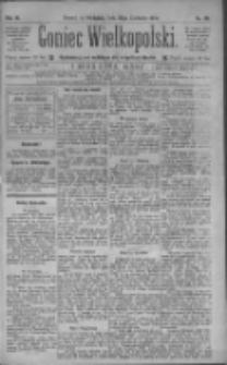 Goniec Wielkopolski: najtańsze pismo codzienne dla wszystkich stanów 1885.04.26 R.9 Nr95