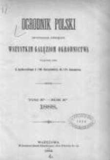 Ogrodnik Polski: dwutygodnik poświęcony wszystkim gałęziom ogrodnictwa 1888 R.10 T.10 Nr1