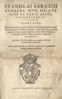 Stanislai Sarnicii Annales, sive de origine et rebus gestis Polonorum et Lituanorum