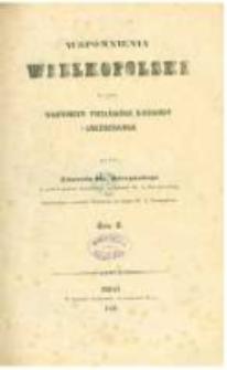 Wspomnienia Wielkopolski to jest województw poznańskiego, kaliskiego i gnieźnieńskiego. T.2