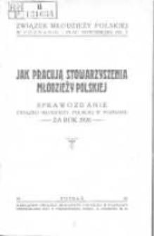 Jak pracują Stowarzyszenia Młodzieży Polskiej: sprawozdanie Związku Młodzieży Polskiej w Poznaniu za rok 1926