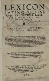 Lexicon Latino Polonicum ex optimis Latinae linguae Scriptoribus concinnatum, Ioanne Maczinsky Equite Polono interprete
