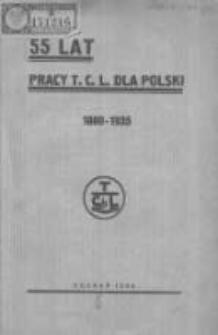 55 lat pracy T. C. L. dla Polski 1880-1935: rzut oka na historję Towarzystwa Czytelni Ludowych