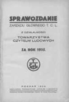 Sprawozdanie Zarządu Głównego T. C. L. z działalności Towarzystwa Czytelni Ludowych za rok 1935