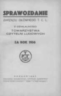 Sprawozdanie Zarządu Głównego T. C. L. z działalności Towarzystwa Czytelni Ludowych za rok 1936