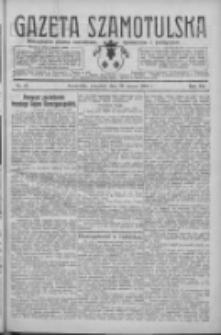 Gazeta Szamotulska: niezależne pismo narodowe, społeczne i polityczne 1928.03.29 R.7 Nr37