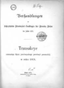 Verhandlungen des sechszehnten Provinzial-Landtages der Provinz Posen im Jahre 1871;Transakcye Szesnastego Sejmu Prowincyalnego Prowincyi Poznańskiéj