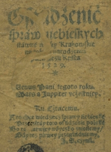 Osądzenie spraw niebieskych sławne nauky krakowskie na rok [...] 1529