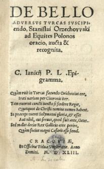 De bello adversus Turcas suscipiendo, Stanislai Orzechovvski ad Equites Polonos oracio, aucta et recognita [...]